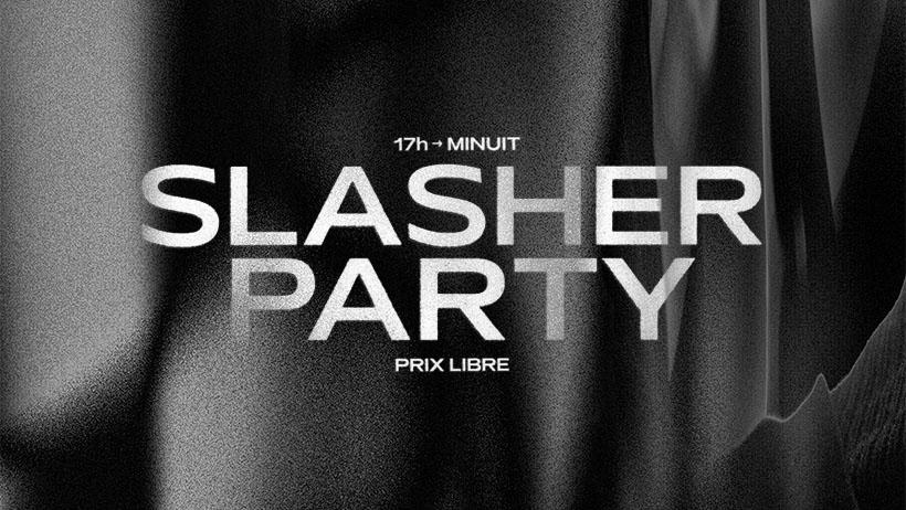 Slasher party : Malik alias Omar + Don Max et Fullbaz + Sheldon + Coelho